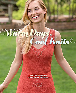 Warm Days, Cool Knits by Corrina Ferguson. Knitting book review by April Garwood of Banana Moon Studio